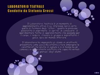 LABORATORIO TEATRALE Condotto da Stefania Grossi