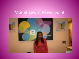 Monet Lewis'  Powerpoint