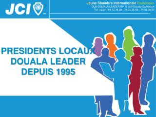 Jeune Chambre  Internationale  Cameroun OLM DOUALA LEADER BP  15 350  Douala-Cameroun