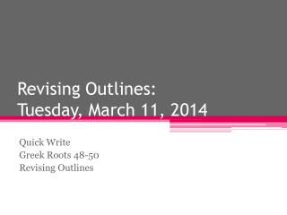 Revising Outlines: Tuesday, March 11, 2014