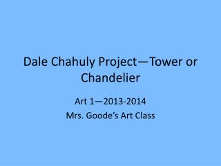 Dale  Chahuly  Project—Tower  or Chandelier