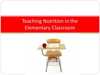 Teaching Nutrition in the  Elementary Classroom