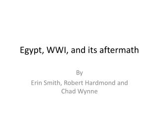 Egypt, WWI, and its aftermath