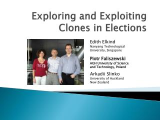 Exploring and Exploiting Clones in Elections