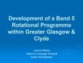 Development of a Band 5 Rotational Programme within Greater Glasgow  Clyde
