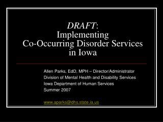 DRAFT:  Implementing   Co-Occurring Disorder Services  in Iowa