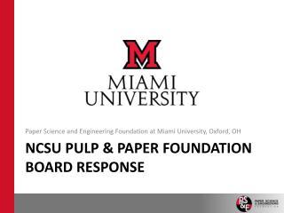 NCSU Pulp & Paper Foundation Board Response