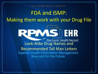 FDA and ISMP: Making them work with your Drug File