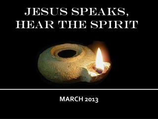 JESUS SPEAKS,  Hear the Spirit