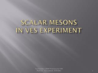 Scalar mesons  in VES experiment