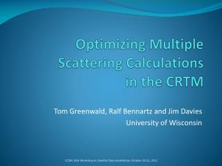 Optimizing Multiple Scattering Calculations  in the CRTM