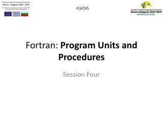 Fortran:  Program Units and  Procedures