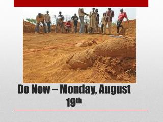 Do Now � Monday, August 19 th