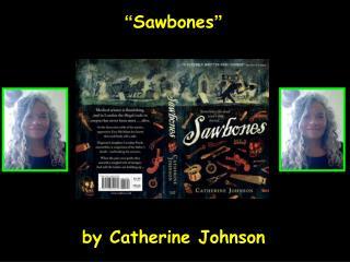 """ Sawbones """