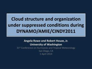 C loud  structure and organization under suppressed conditions  during DYNAMO/AMIE/CINDY2011