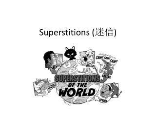 Superstitions ( 迷信 )