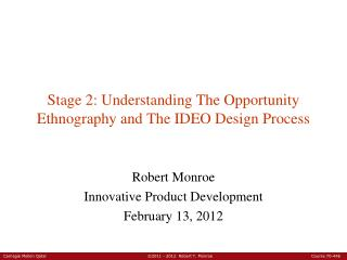 Stage 2: Understanding The Opportunity Ethnography and The IDEO Design Process
