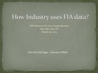 How Industry uses FIA data?