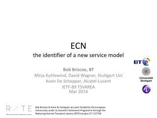 ECN the identifier of a new service model