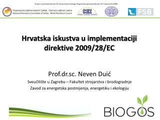 Hrvatska iskustva u implementaciji  direktive 2009/28/EC