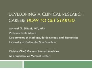 Developing a Clinical Research  Career:  How to get Started