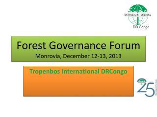 Forest Governance Forum Monrovia,  December  12-13, 2013
