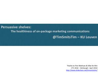 Persuasive shelves : The  healthiness  of  on-package  marketing  communications