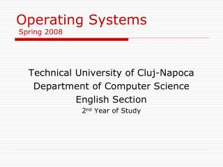 Operating Systems  Spring 2008