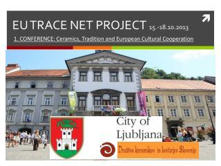 EU TRACE NET PROJECT  15.-18.10.2013