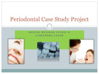 Periodontal Case Study Project