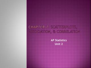 Chapter 7:  Scatterplots, Association, & Correlation