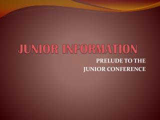 JUNIOR INFORMATION