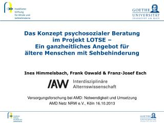 Versorgungsforschung bei AMD: Notwendigkeit und Umsetzung AMD Netz NRW e.V., Köln 16.10.2013