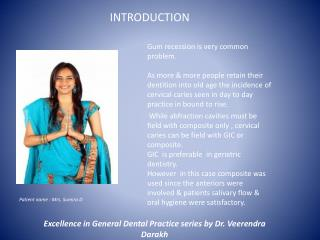 Gum recession is very common problem.