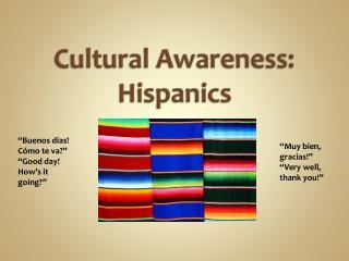 Cultural Awareness: Hispanics