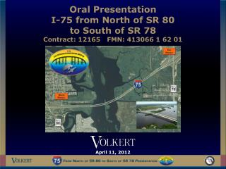 Oral Presentation I-75 from North of SR 80 to South of SR 78 Contract: 12165   FMN: 413066 1 62 01