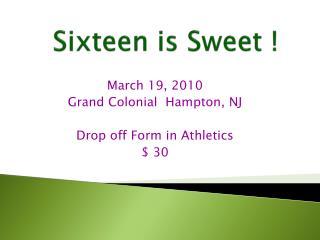 Sixteen is Sweet !