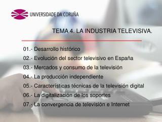 01.- Desarrollo histórico 02.- Evolución del sector televisivo en España