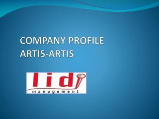 COMPANY PROFILE ARTIS-ARTIS
