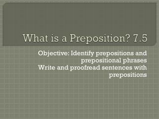 What is a Preposition? 7.5