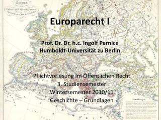 Europarecht I Prof. Dr. Dr. h.c. Ingolf Pernice  Humboldt-Universität zu Berlin