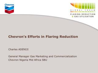 Chevron s Efforts in Flaring Reduction