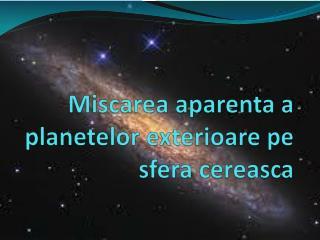Miscarea aparenta a planetelor exterioare  pe sfera cereasca