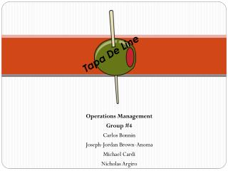 Operations Management Group #4 Carlos Bonnin Joseph-Jordan Brown-Anoma Michael Cardi