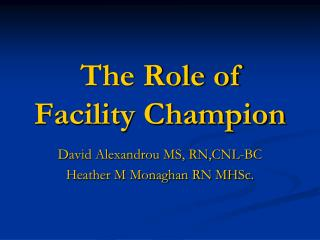 The Role of Facility Champion