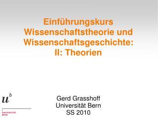Einführungskurs Wissenschaftstheorie und Wissenschaftsgeschichte: II: Theorien