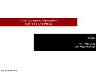 Euritmia del Espacio Arquitectónico Historia del Patio Interno
