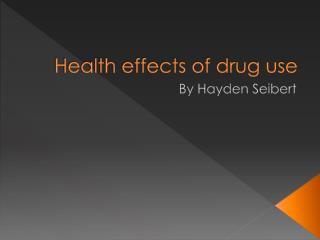 Health effects of drug use