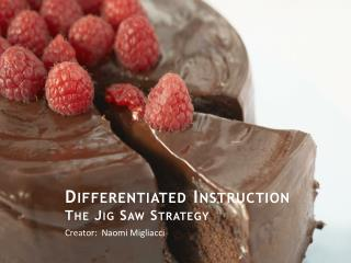 Differentiated Instruction  The Jig Saw Strategy