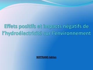 Effets positifs et impacts négatifs de  l 'hydroélectricité sur l'environnement
